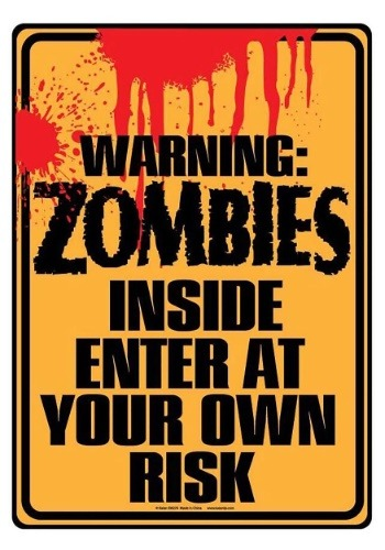 Zombies Inside Sign